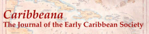 Caribbeana: The Journal of the Early Caribbean Society