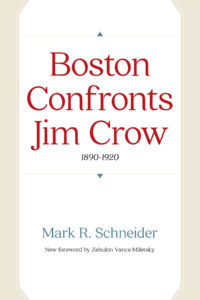 Cover of Boston Confronts Jim Crow, 1890-1920